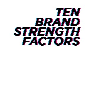 Ten brand strength factors